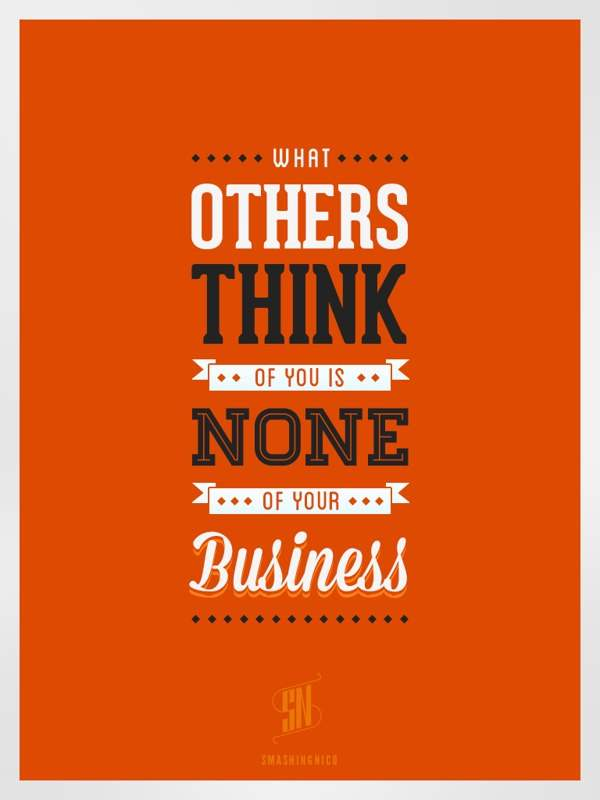 what others think of you is none of your business