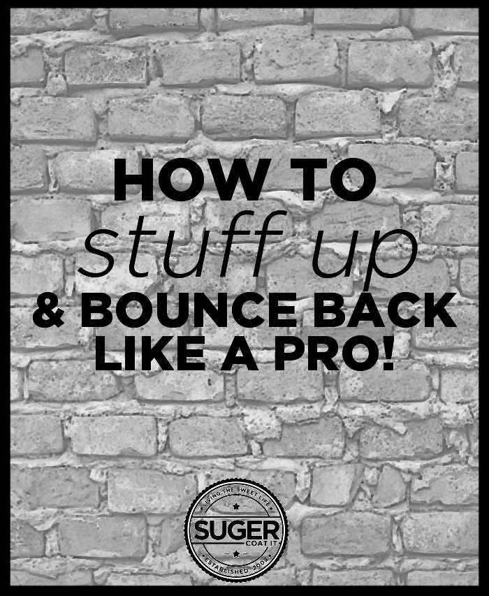 how to make a mistake stuff up bounce back