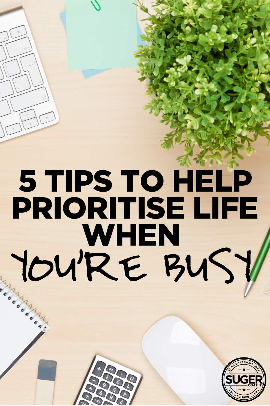 5 tips to prioritise your life when youre busy busy