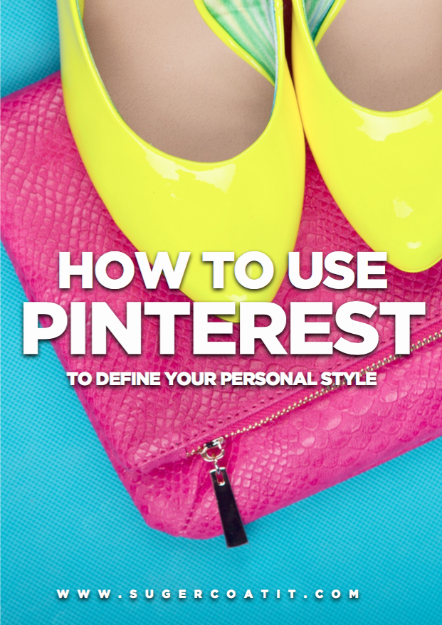 How to use Pinterest to define your personal style, on sale now - more information at www.sugercoatit.com