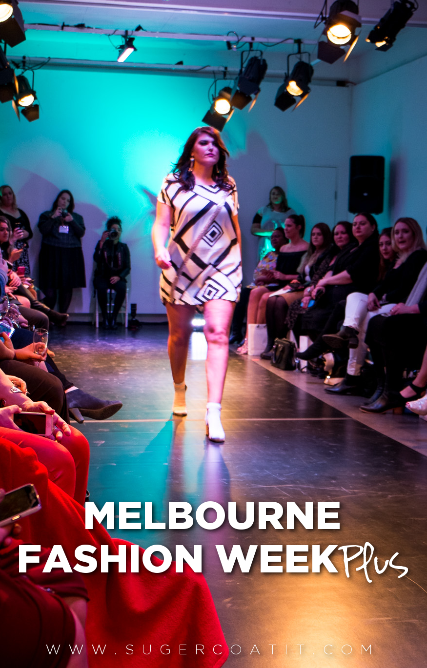 Melbourne Fashion Week Plus - Wrap Up live now on Suger Coat It