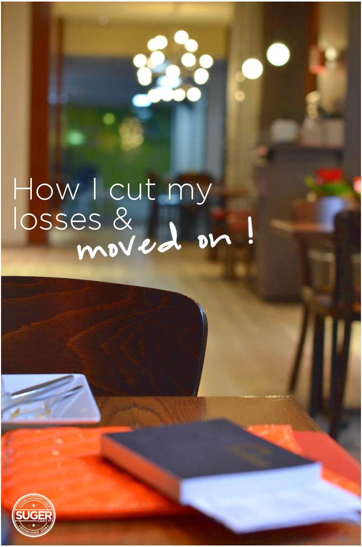 How I learnt to cut my losses and move on