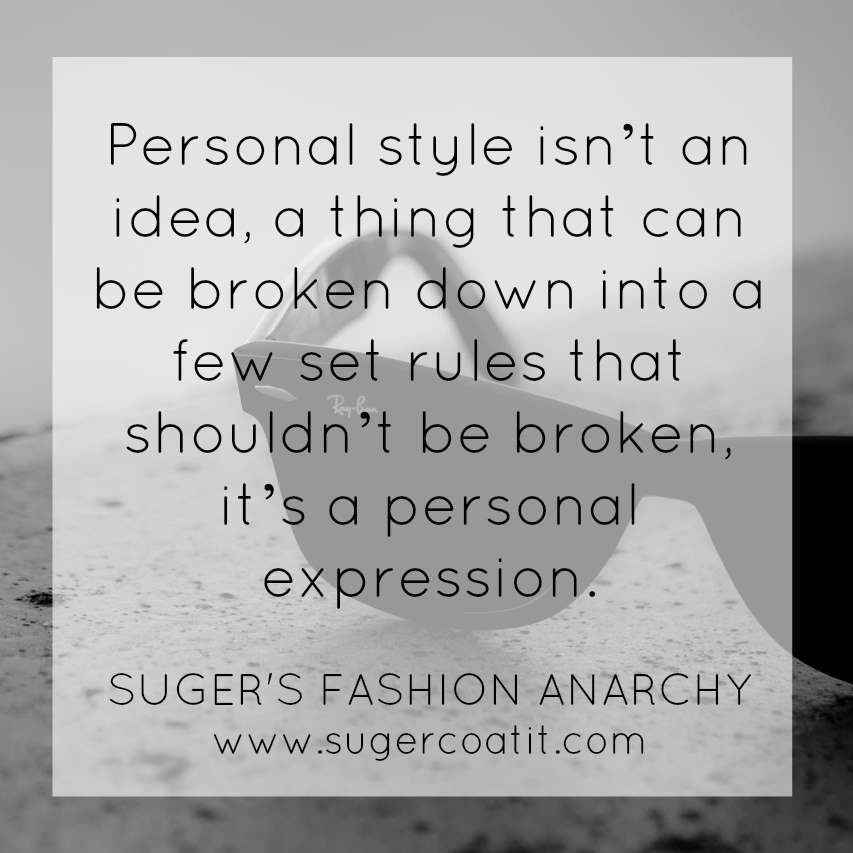 Suger's Fashion Anarchy: Forget everything you know