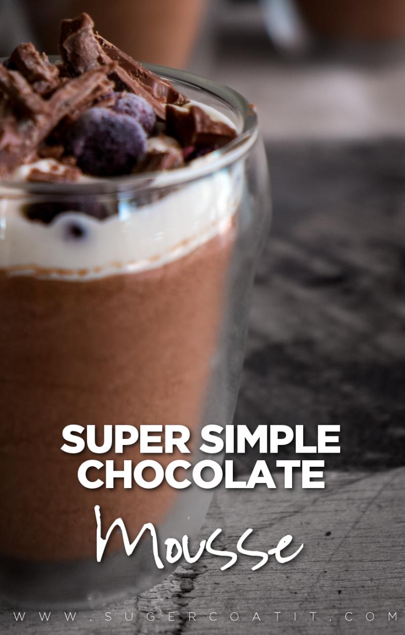 Super Simple Chocolate Mousse - Suger Coat It