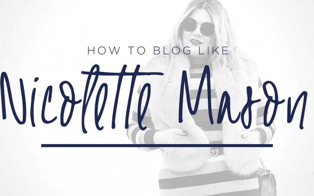 How to blog like Nicolette Mason {video}