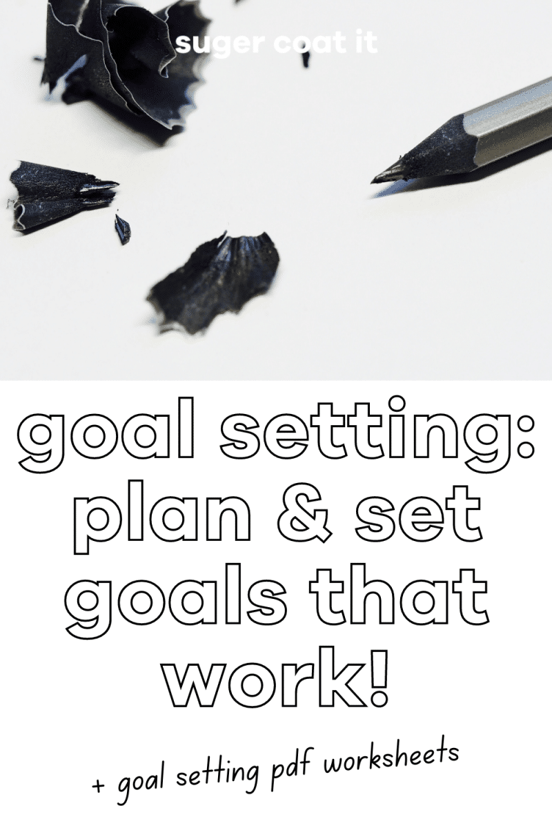 Goal setting, planning and getting what you want - Suger Coat It